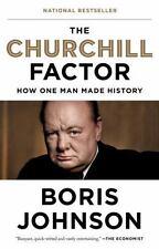 The Churchill Factor : How One Man Made History by Boris Johnson (2015,...