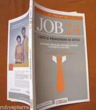 L'arte di promuovere se stessi a cura di Walter Passerini Guide Job 24 Job24 n 3