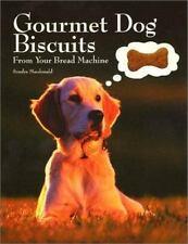 Gourmet Dog Biscuits: From Your Bread Machine, Macdonald, Sondra, Good Book