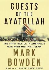 Guests of the Ayatollah: The First Battle in America's War with Militant Islam,