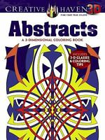 Creative Haven 3-D Abstracts Coloring Book by Dover