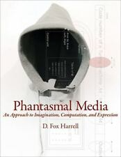 Phantasmal Media : An Approach to Imagination, Computation, and Expression by D…
