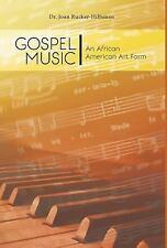 Gospel Music: An African American Art Form (Hardback or Cased Book)