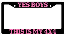 Black License Frame Yes Boys This Is My 4X4 Pink