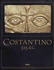 Costantino 313 d. C. L'editto di Milano e il tempo della tolleranza