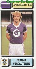 017 FRANKIE VERCAUTEREN BELGIQUE ANDERLECHT.SC STICKER FOOTBALL 1983 PANINI