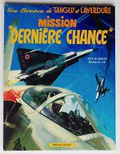 """TANGUY ET LAVERDURE - T17 : MISSION """"DERNIERE CHANCE"""" - JIJÉ / CHARLIER - EO"""