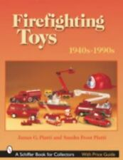 Firefighting Toys : 1940s-1990s by Sandra Frost Piatti and James G. Piatti (2005, Paperback)