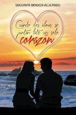 Cuando DOS Almas Se Juntan Late Un Solo Corazon (Hardback or Cased Book)