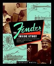 NEW Fender: The Inside Story by Forrest White