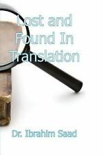 Lost and Found in Translation by Ibrahim Saad (2013, Paperback)