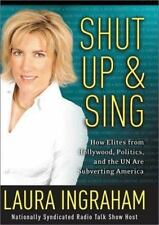 Shut Up and Sing: How Elites from Hollywood, Politics, and the UN Are Subverting