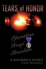 Tears of Honor : A Soldier's Story by Larry Jr. Henderson (2010, Hardcover)