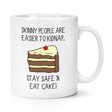 Le persone Skinny sono più facili a rapire Stay Safe & assaggiato una torta TAZZA 10oz-Divertente