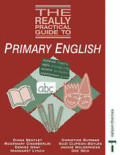 The Really Practical Guide to - Primary English, Bentley, Diana, Burman, Christi