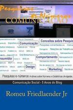 Comunicação : 5 Anos de Pesquisas e Numeros by Romeu Friedlaender Junior...