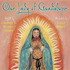 Our Lady of Guadalupe by Carmen T Bernier-Grand|Tonya Engel (Hardback)