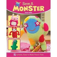 Sew a Monster: 15 Lovable, Easy-To-Make Fleecie Toys