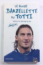Le nuove barzellette su Totti (raccolte ancora da me) - MONDADORI 2004 - 1A ED.