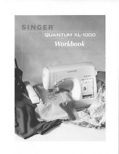 Singer XL-1000-QUANTUM-WKBK Sewing Machine/Embroidery/Serger WORKBOOK