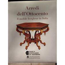 Arredi dell'Ottocento. Il mobile borghese in Italia -antiquariato-mobili antichi