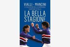 La Bella Stagione Gianluca Vialli Mondadori 2021