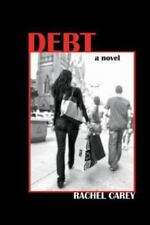 Debt : A Novel by Rachel Carey (2013, Paperback)