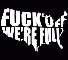 F*ck off We're Full USA United States Window Decal Truck Sticker White