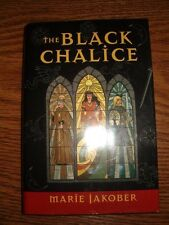 The Black Chalice by Marie Jakober (2003, Hardcover)