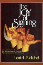 The Joy of Signing: Second Edition by Riekehof, Lottie , Hardcover