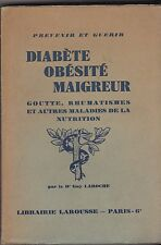 PREVENIR ET GUERIR   DIABETE OBESITE MAIGREUR GOUETTE RHUMATISMES ...  1932