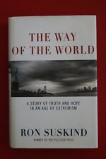THE WAY OF THE WORLD - TRUTH & HOPE IN AGE OF EXTREMISM - Ron Suskind HC/DJ 2008