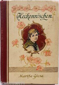Heckenroschen eine Erzählung für Mädchen Martha Giese