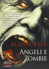 Angeli e zombie - Alden Bell - Libro Nuovo in offerta!