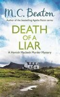 Death of a Liar by M. C. Beaton 9781780331096 (Hardback, 2015)