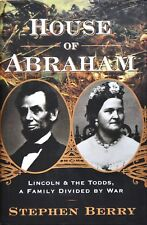 HOUSE OF ABRAHAM  LINCOLN AND THE TODDS DIVIDED BY WAR - Berry