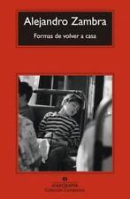 Formas de volver a casa (Coleccion Compactos) (Spanish Edition) by Alejandro Za