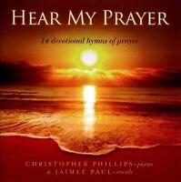 Hear My Prayer: 14 Devotional Hymns of Prayer, Jaimee Paul,Christopher Phillips,