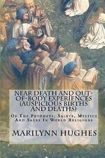Near Death and Out-of-Body Experiences Auspicious Births and Deaths : Of the...