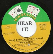 Persuaders NORTHERN SOUL 45 (Win or Lose 225) What is the Definition of Love VG+