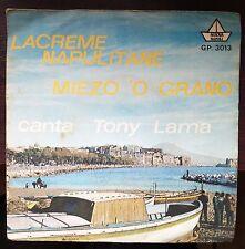 Tony Lama-Lacreme Napulitane/Miezo 'O Grano 45 giri VG+ Classica Napoletana