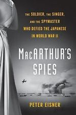 MacArthur's Spies: The Soldier, the Singer, and the Spymaster Who Defied the