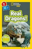 Readers: Real Dragons, Level 1 by National Geographic Kids Staff and Jennifer...