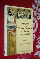 HISTOIRE DES FESTINS INSOLITES ET DE LA GOINFRERIE par ROMI EDITIONS ARTULEN1993