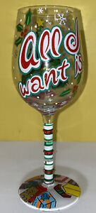 """LOLITA Christmas Hand Painted Wine Glass - """"All I Want Is..."""" - In Original Box"""