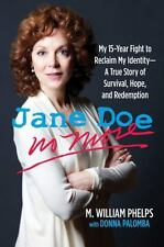 Jane Doe No More: My 15-Year Fight To Reclaim My Identity--A True Story Of Survi