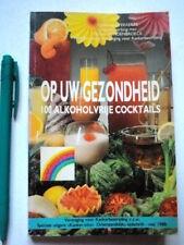 100 ALKOHOLVRIJE COCKTAILS op Uw Gezondheid, Everaerts, RECEPTEN