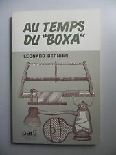 Au Temps Du Boxa , Histoire de Chantier par Léonard Bernier