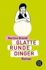 Glatte runde Dinger von Martina Brandl (2011, Taschenbuch) UNGELESEN