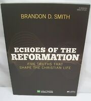 NEW ECHOES OF THE REFORMATION BRANDON D SMITH 6-SESSION STUDENT BIBLE STUDY BOOK